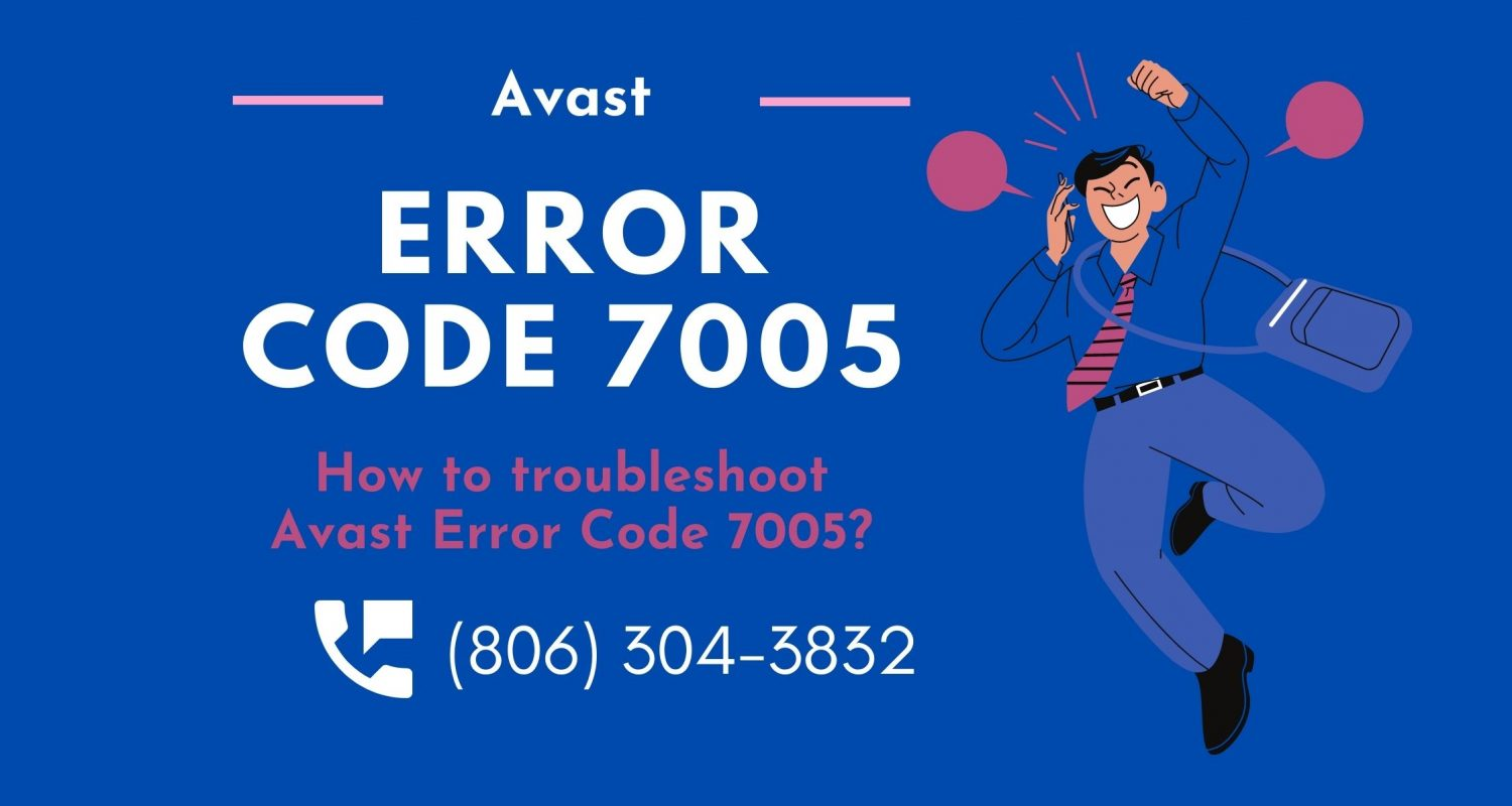 How to troubleshoot Avast Error Code 7005