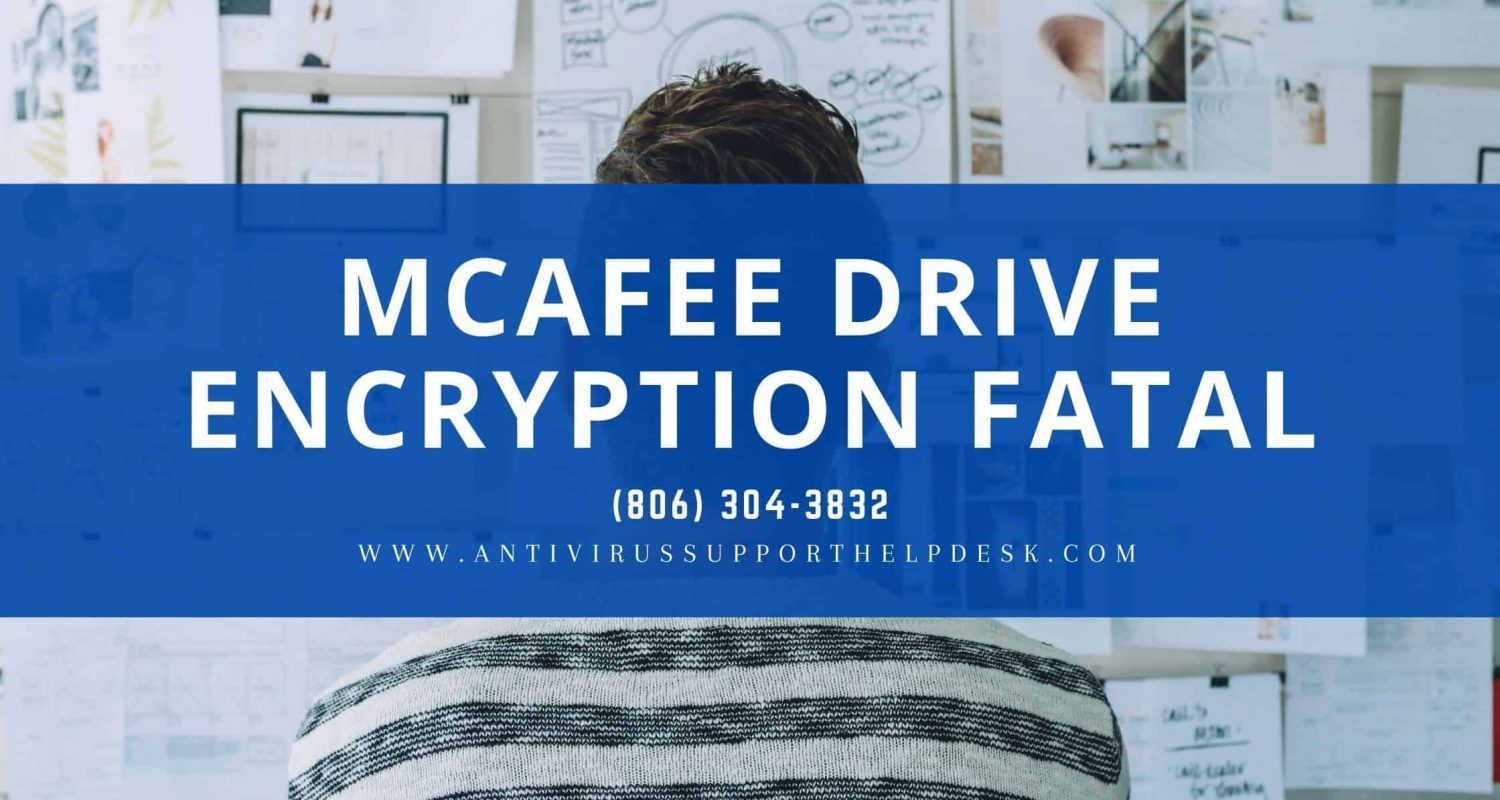 fix McAfee Drive Encryption Fatal Error