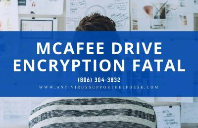 [Fix] McAfee Drive Encryption Fatal Error