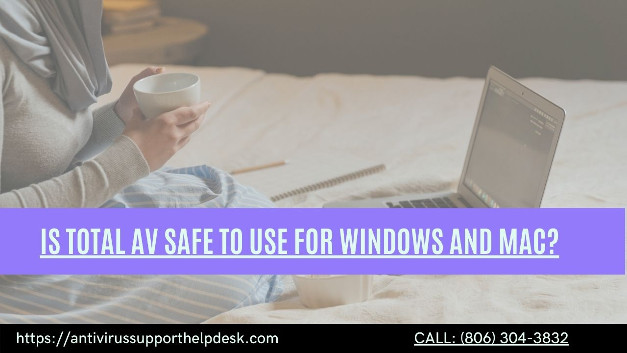 Is total AV safe to use for windows and mac